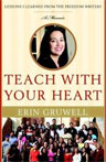 Teach with Your Heart Erin Gruwell
