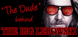 Big Lebowski real life Dude