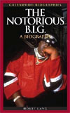 The Notorious B.I.G.: A Biography Holly Lang
