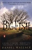 Big Fish: A Novel of Mystic Proportions