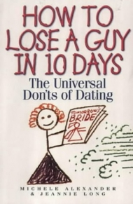 How to Lose a Guy in 10 Days: Universal Don'ts of Dating