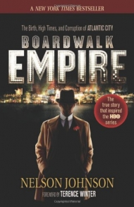 Boardwalk Empire: The Birth, High Times, and Corruption of Atlantic City