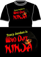 Who Dat Ninja Tracy Jordan tee