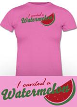 I Carried a Watermelon shirt