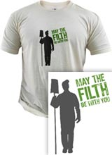 may the filth be with you