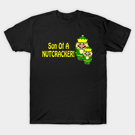 Son of a Nutcracker shirt