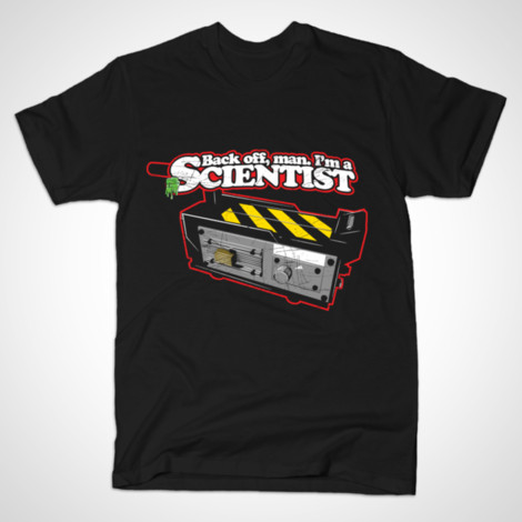 Ghostbusters Venkman Back Off Man I'm a Scientist shirt