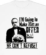 I'm going to make him an offer he can't refuse