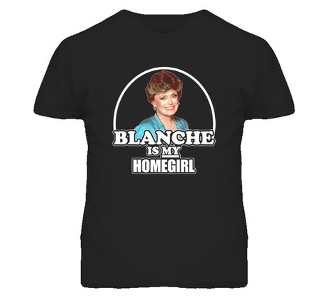 Blanche is My Homegirl tee