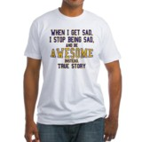 when I get sad himym shirt