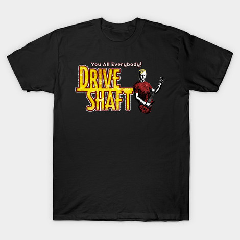 lost drive shaft shirt