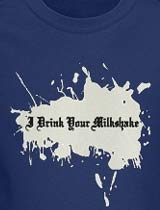 Milkshake Splat There Will Be Blood t-shirt