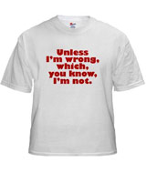 Unless I'm Wrong t-shirt