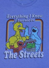 Everything I Know I Learned on the Street t-shirt